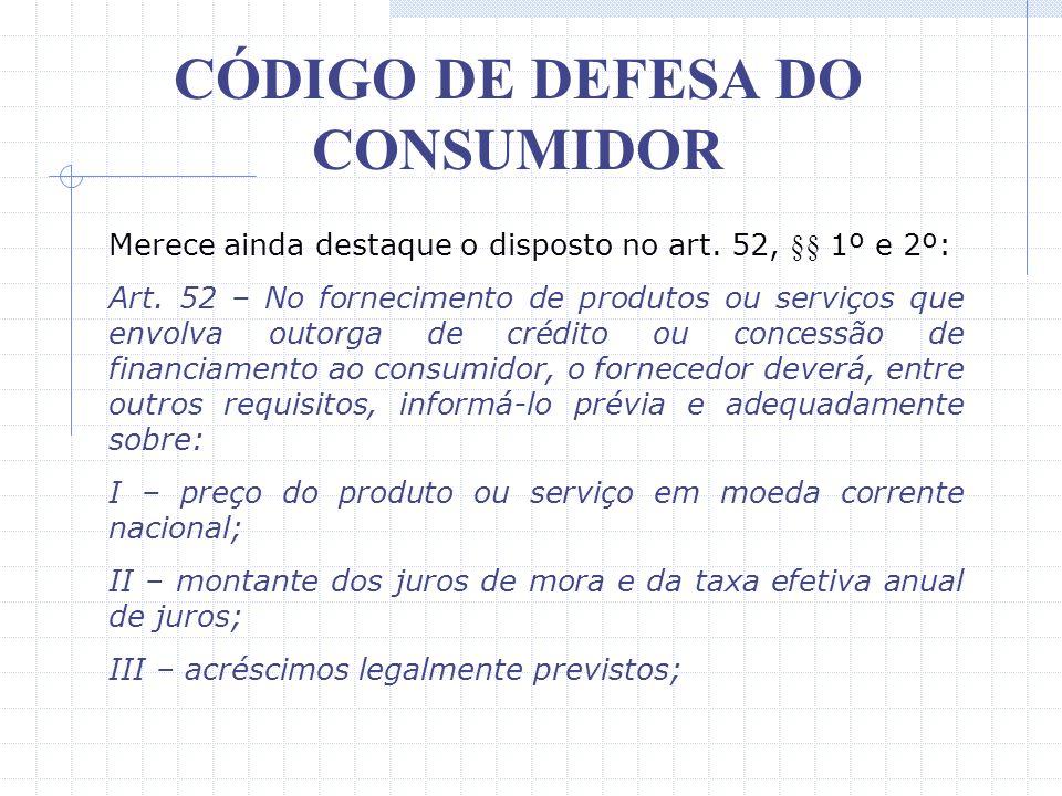 CÓDIGO DE DEFESA DO CONSUMIDOR Sobre o item 14 da referida Portaria o STJ, em recente decisão prolatada em outubro de 2002, assim se manifestou: Contr