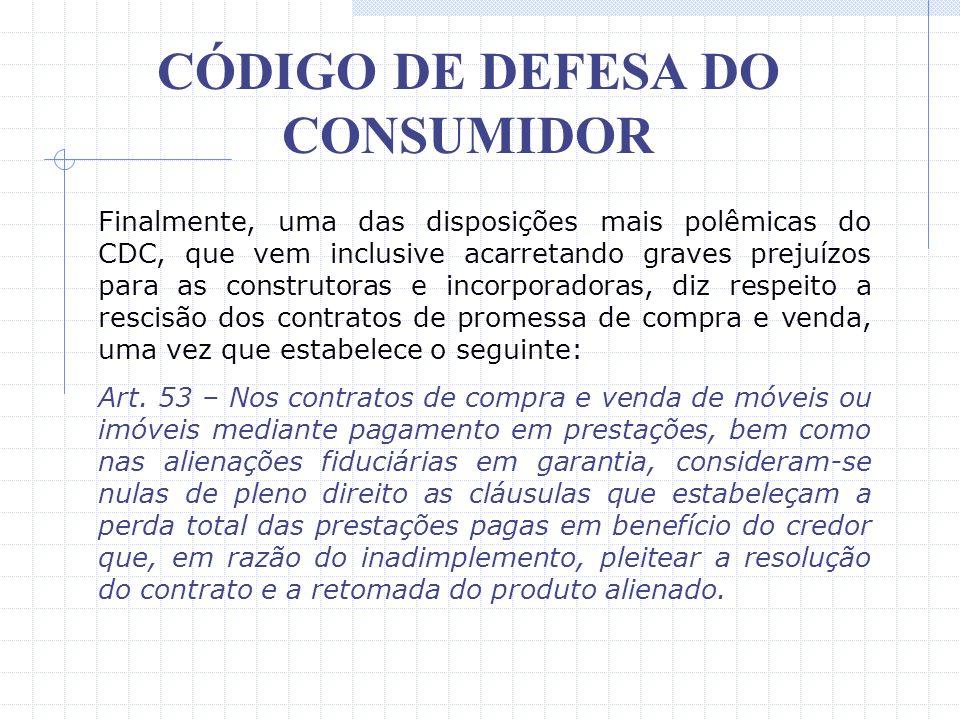 CÓDIGO DE DEFESA DO CONSUMIDOR Isto significa que a multa por inadimplemento foi reduzida de 10% para 2%, redução esta que teve amparo no atual Código