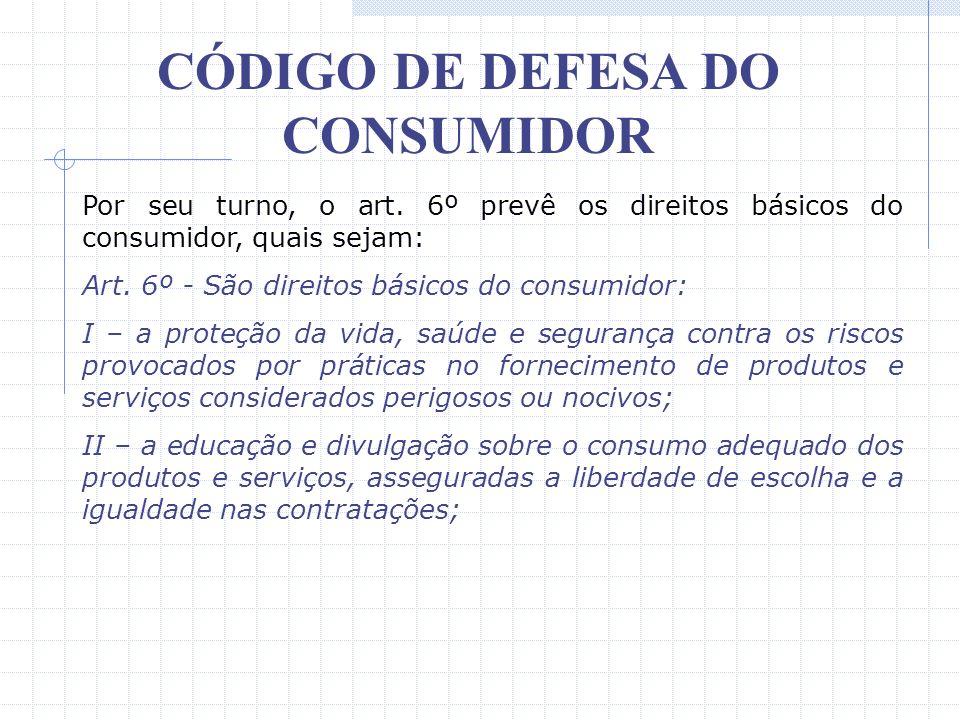 CÓDIGO DE DEFESA DO CONSUMIDOR § 1º - PRODUTO é qualquer bem, móvel ou imóvel, material ou imaterial. § 2º - SERVIÇO é qualquer atividade fornecida no