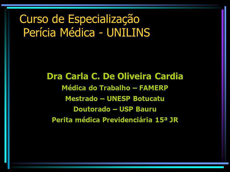 Curso de Especialização Perícia Médica - UNILINS Dra Carla C.