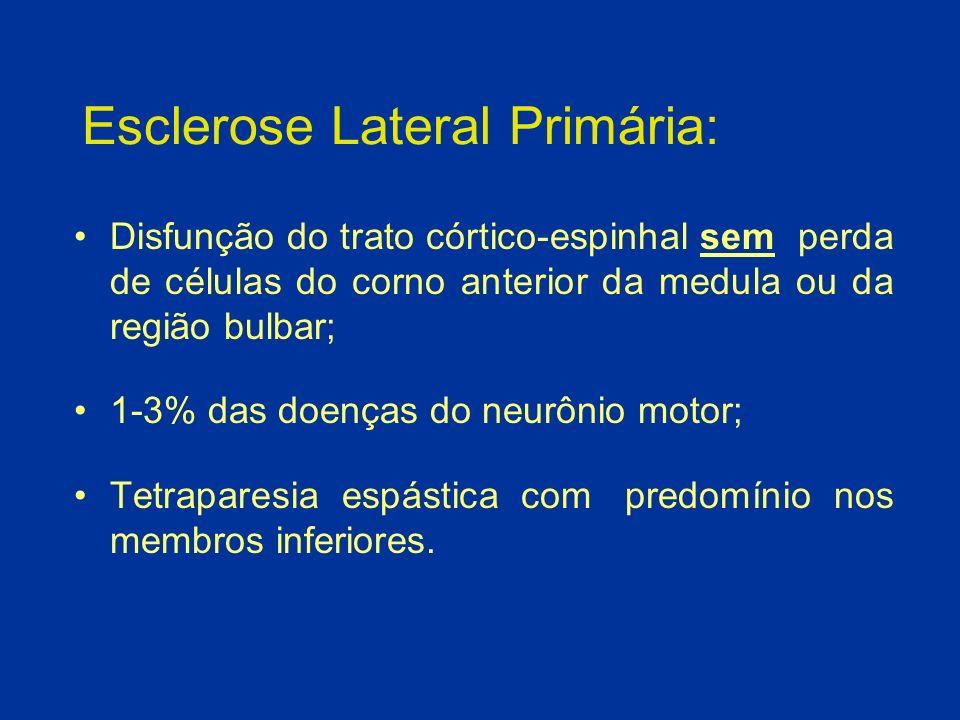 Esclerose Lateral Amiotrófica: Histopatologia: - atrofia do giro pré-central e redução dos diâmetros das raízes espinhais anteriores e do hipoglosso; - esclerose e diminuição dos tratos espinhais ântero- laterais com preservação da coluna dorsal; - gliose e perda neuronal do corno anterior da medula e dos núcleos motores bulbares (III, IV e VI preservados); - biópsia muscular com atrofia e type grouping; biópsia de nervo com leve degeneração sensitiva.