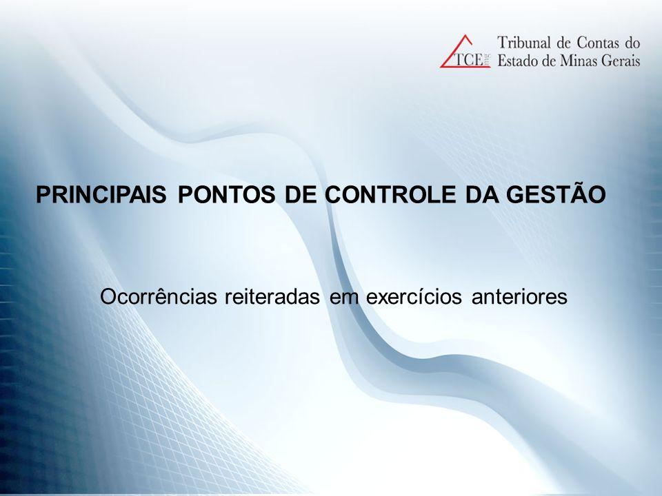 PRINCIPAIS PONTOS DE CONTROLE DA GESTÃO Ocorrências reiteradas em exercícios anteriores