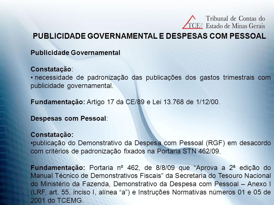 PUBLICIDADE GOVERNAMENTAL E DESPESAS COM PESSOAL Publicidade Governamental Constatação: necessidade de padronização das publicações dos gastos trimest