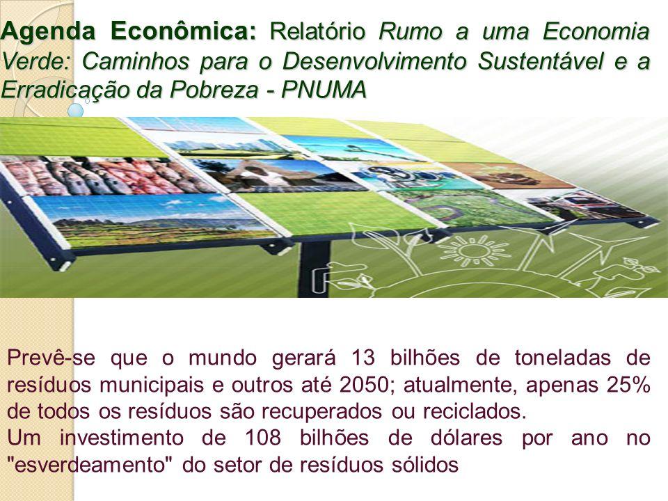 Agenda Econômica: Relatório Rumo a uma Economia Verde: Caminhos para o Desenvolvimento Sustentável e a Erradicação da Pobreza - PNUMA Prevê-se que o m