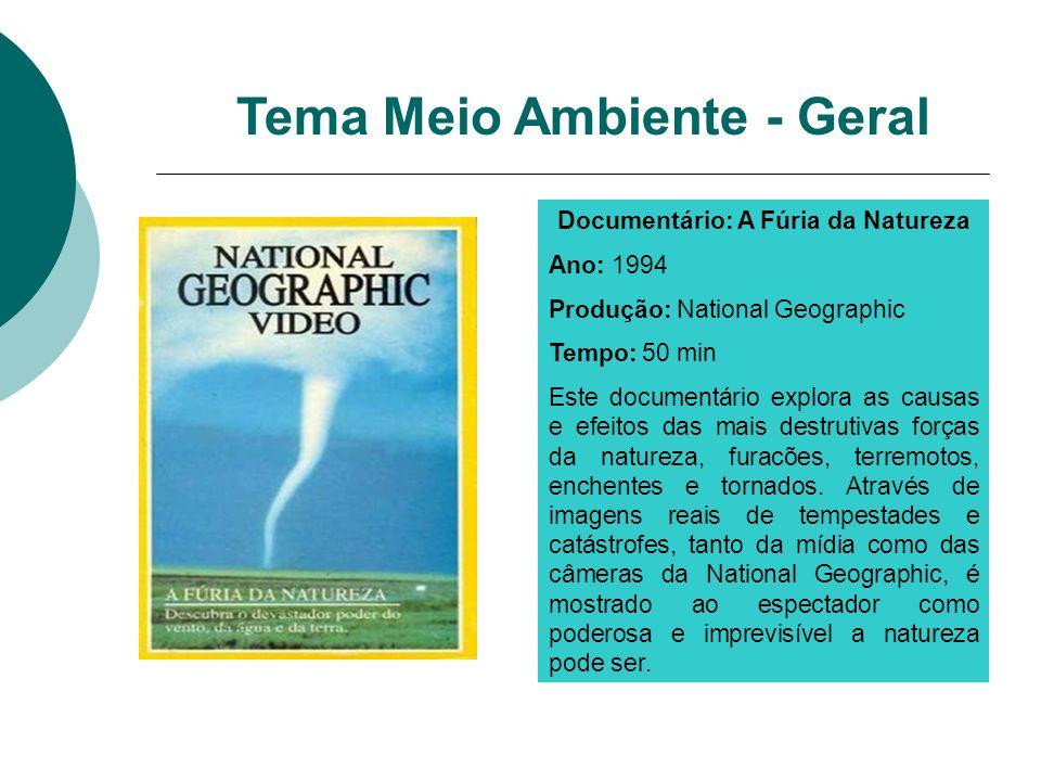 Documentário: A Fúria da Natureza Ano: 1994 Produção: National Geographic Tempo: 50 min Este documentário explora as causas e efeitos das mais destrut
