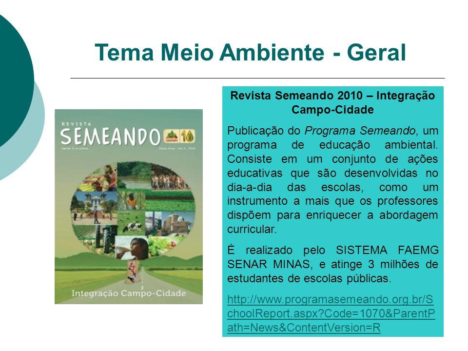 Revista Semeando 2010 – Integração Campo-Cidade Publicação do Programa Semeando, um programa de educação ambiental. Consiste em um conjunto de ações e