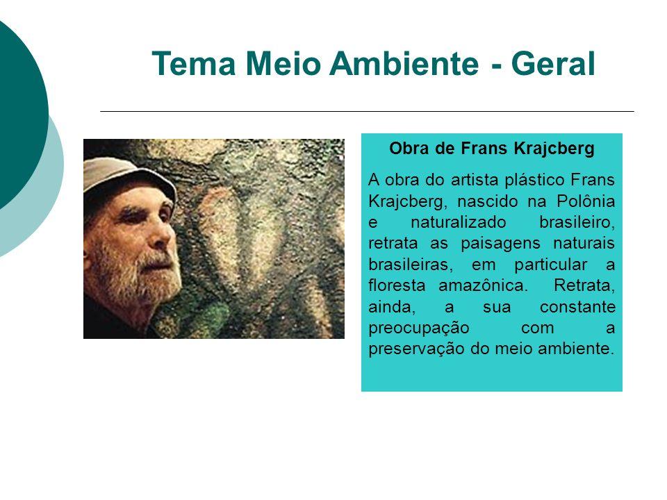 Obra de Frans Krajcberg A obra do artista plástico Frans Krajcberg, nascido na Polônia e naturalizado brasileiro, retrata as paisagens naturais brasil