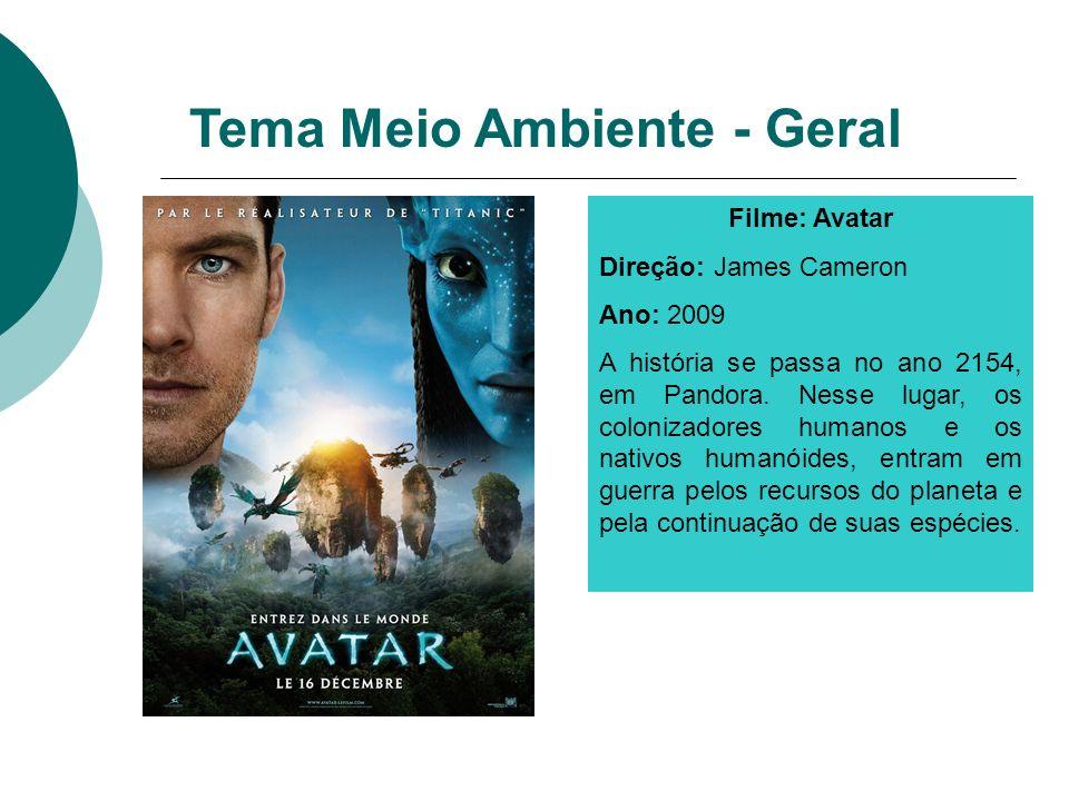 Filme: Avatar Direção: James Cameron Ano: 2009 A história se passa no ano 2154, em Pandora. Nesse lugar, os colonizadores humanos e os nativos humanói