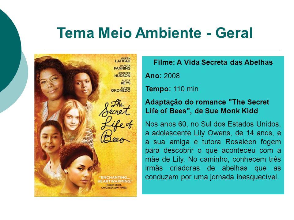 Filme: A Vida Secreta das Abelhas Ano: 2008 Tempo: 110 min Adaptação do romance