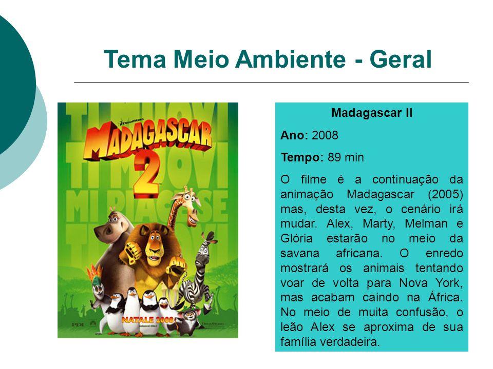 Madagascar II Ano: 2008 Tempo: 89 min O filme é a continuação da animação Madagascar (2005) mas, desta vez, o cenário irá mudar. Alex, Marty, Melman e