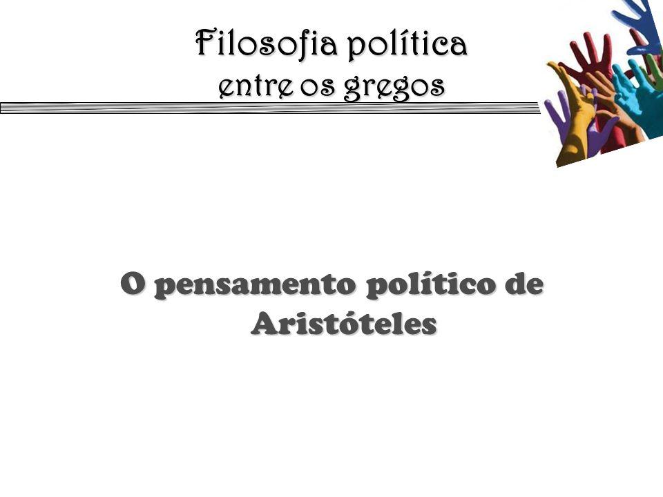 Filosofia política entre os gregos O pensamento político de Aristóteles