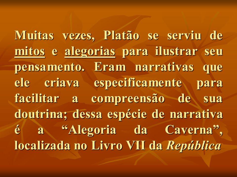 Muitas vezes, Platão se serviu de mitos e alegorias para ilustrar seu pensamento. Eram narrativas que ele criava especificamente para facilitar a comp