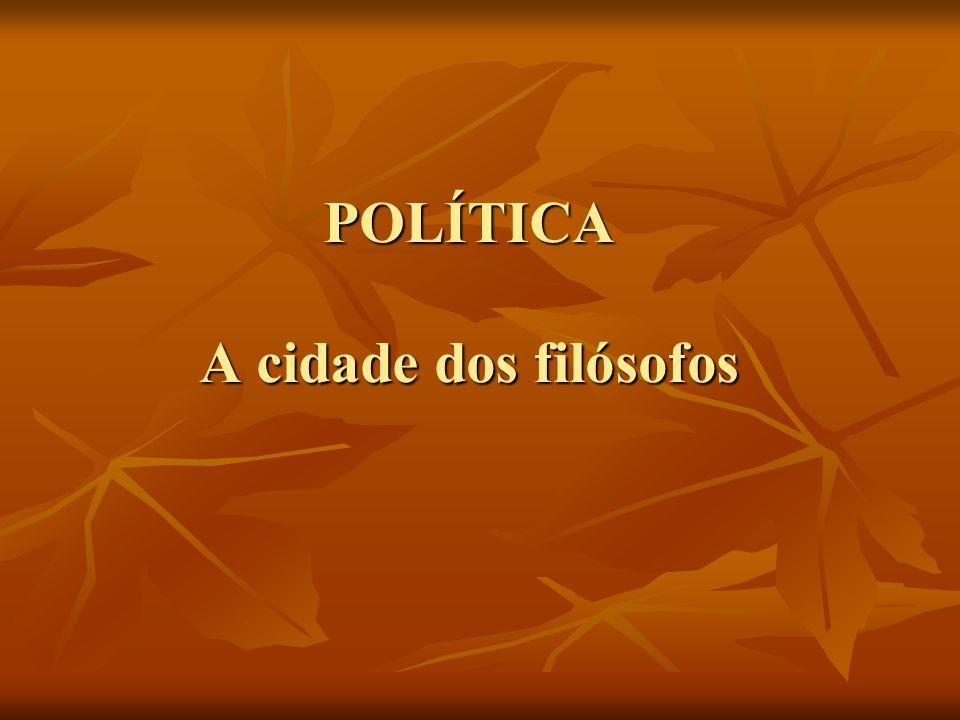 POLÍTICA A cidade dos filósofos