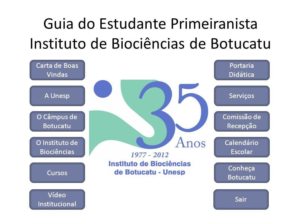 Guia do Estudante Primeiranista Instituto de Biociências de Botucatu A Unesp O Câmpus de Botucatu O Instituto de Biociências Cursos Portaria Didática