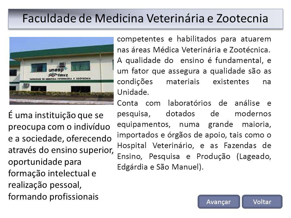 Faculdade de Medicina Veterinária e Zootecnia competentes e habilitados para atuarem nas áreas Médica Veterinária e Zootécnica. A qualidade do ensino