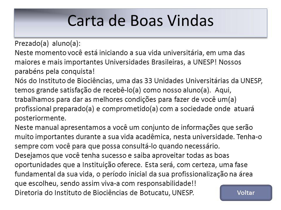 Prezado(a) aluno(a): Neste momento você está iniciando a sua vida universitária, em uma das maiores e mais importantes Universidades Brasileiras, a UN