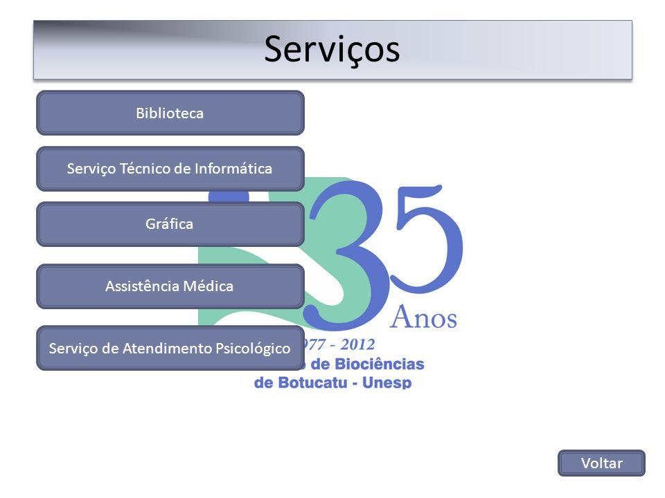 Serviços Voltar Serviço de Atendimento Psicológico Serviço Técnico de Informática Biblioteca Gráfica Assistência Médica
