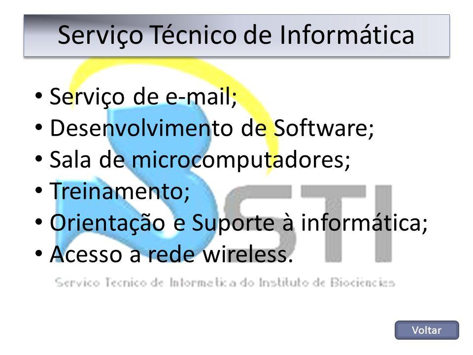 Serviço Técnico de Informática Serviço de e-mail; Desenvolvimento de Software; Sala de microcomputadores; Treinamento; Orientação e Suporte à informát
