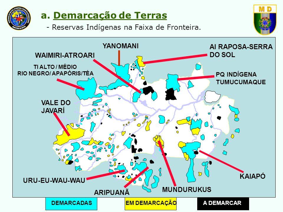 TI ALTO / MÉDIO RIO NEGRO/ APAPÓRIS/TÉA YANOMANI WAIMIRI-ATROARI KAIAPÓ URU-EU-WAU-WAU ARIPUANÃ AI RAPOSA-SERRA DO SOL PQ INDÍGENA TUMUCUMAQUE MUNDURU