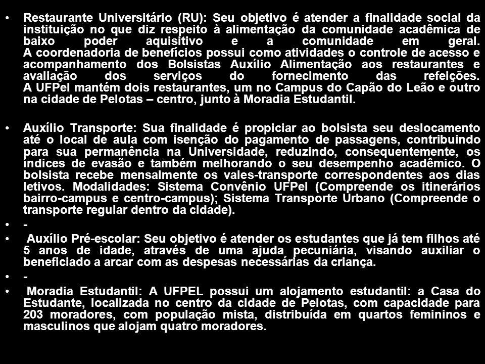 Restaurante Universitário (RU): Seu objetivo é atender a finalidade social da instituição no que diz respeito à alimentação da comunidade acadêmica de