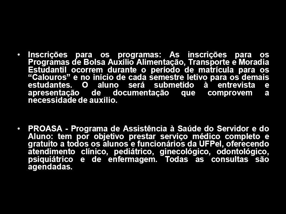 Inscrições para os programas: As inscrições para os Programas de Bolsa Auxílio Alimentação, Transporte e Moradia Estudantil ocorrem durante o período