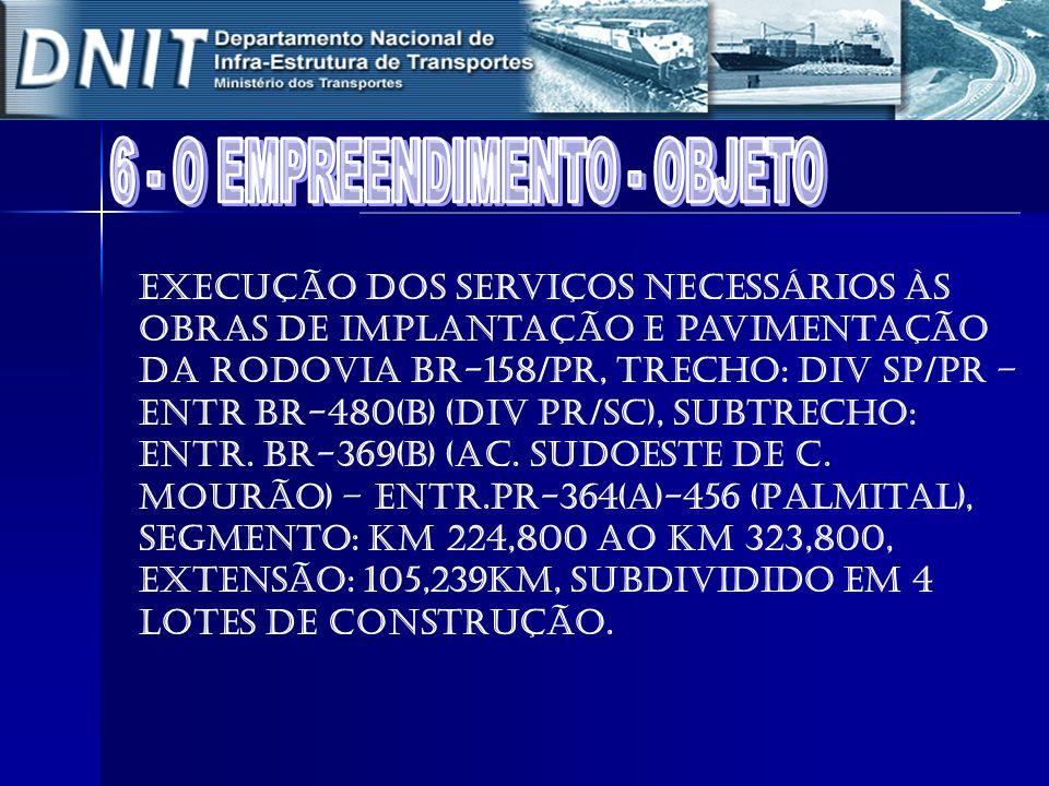 Execução dos serviços necessários às obras de implantação e pavimentação da rodovia BR-158/PR, Trecho: Div SP/PR – Entr BR-480(B) (Div PR/SC), Subtrec