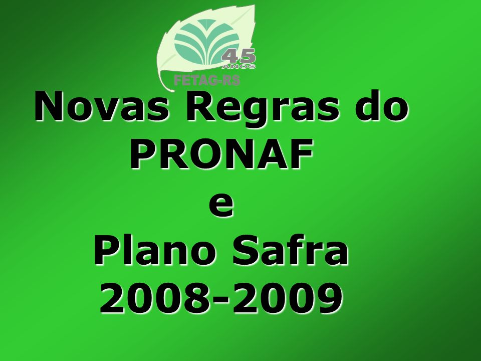Novas Regras do PRONAF e Plano Safra 2008-2009