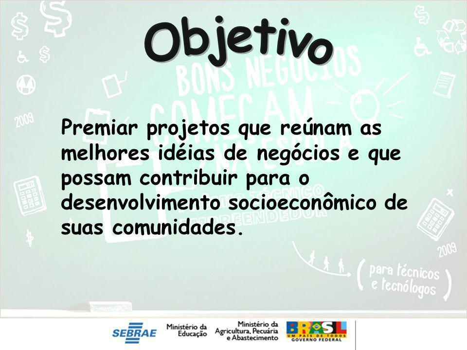 Premiar projetos que reúnam as melhores idéias de negócios e que possam contribuir para o desenvolvimento socioeconômico de suas comunidades.