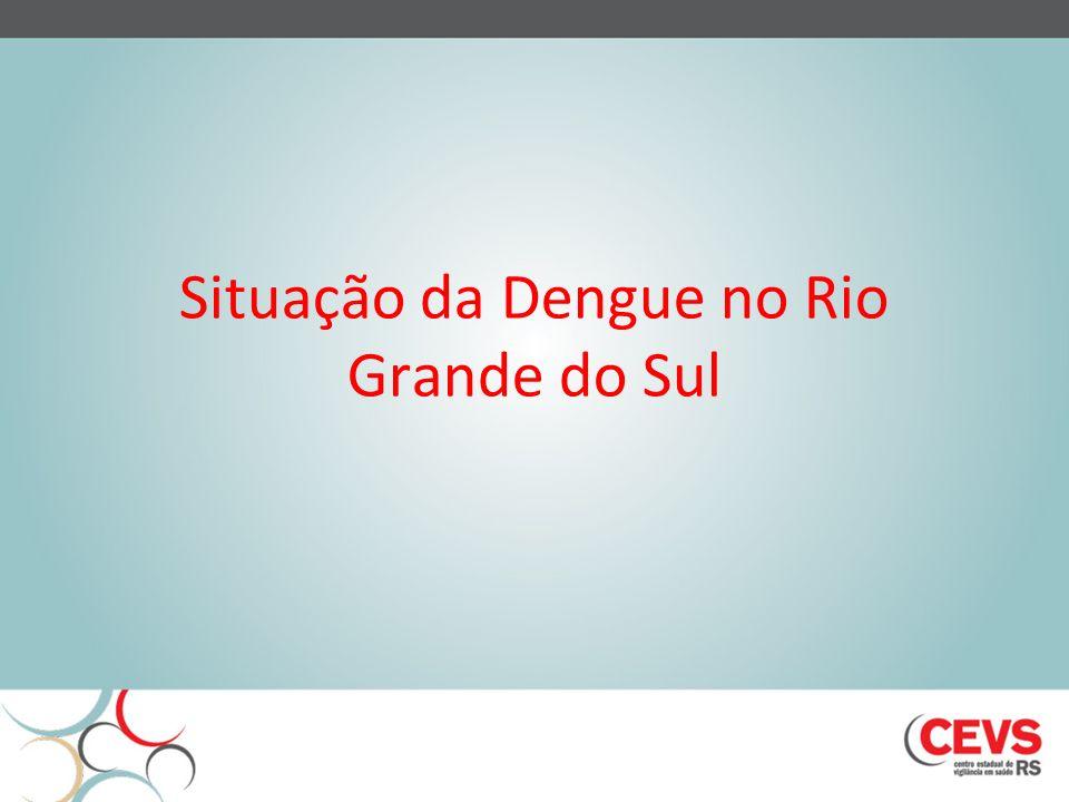 Situação da Dengue no Rio Grande do Sul