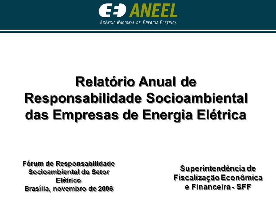 Superintendência de Fiscalização Econômica e Financeira - SFF Relatório Anual de Responsabilidade Socioambiental das Empresas de Energia Elétrica Fóru