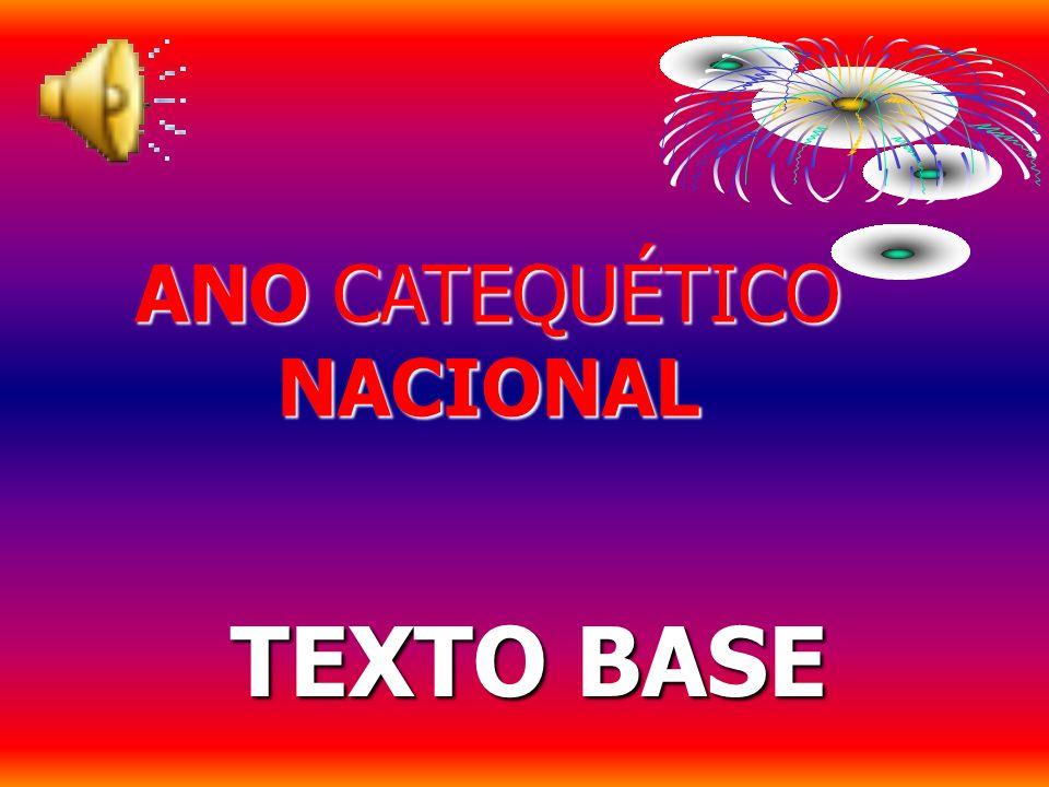 TEXTO BASE ANO CATEQUÉTICO NACIONAL
