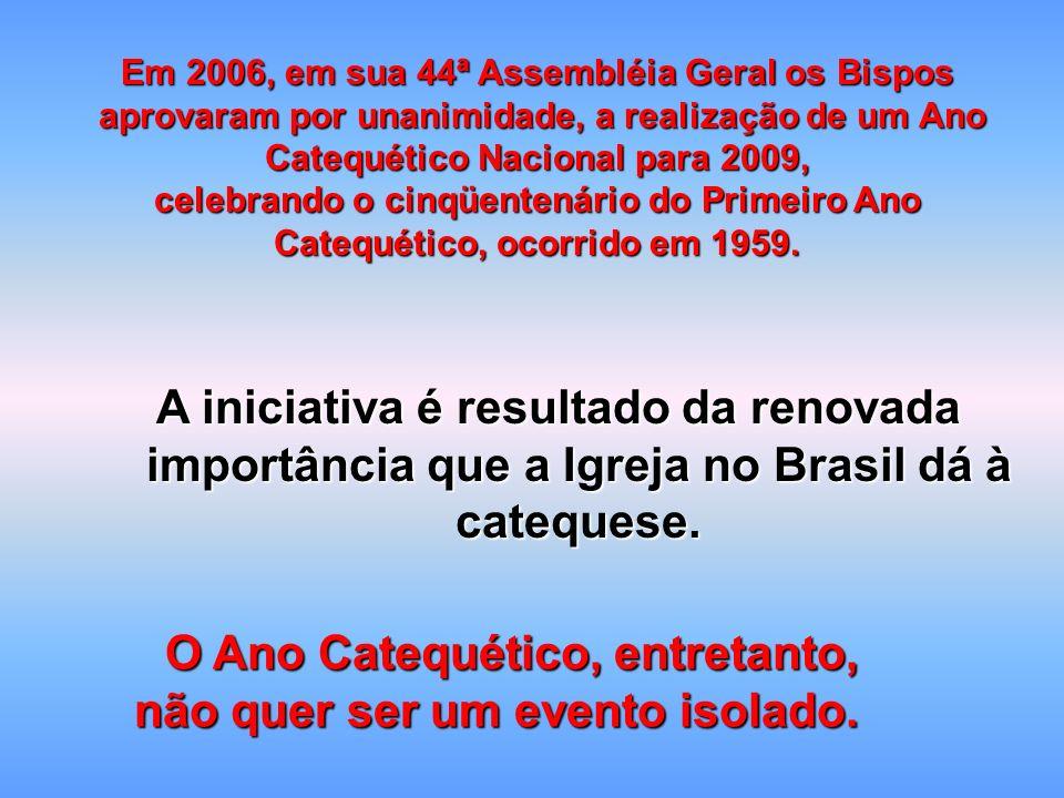 Em 2006, em sua 44ª Assembléia Geral os Bispos aprovaram por unanimidade, a realização de um Ano Catequético Nacional para 2009, aprovaram por unanimi