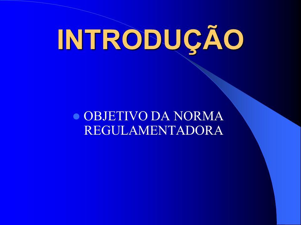 INTRODUÇÃO OBJETIVO DA NORMA REGULAMENTADORA
