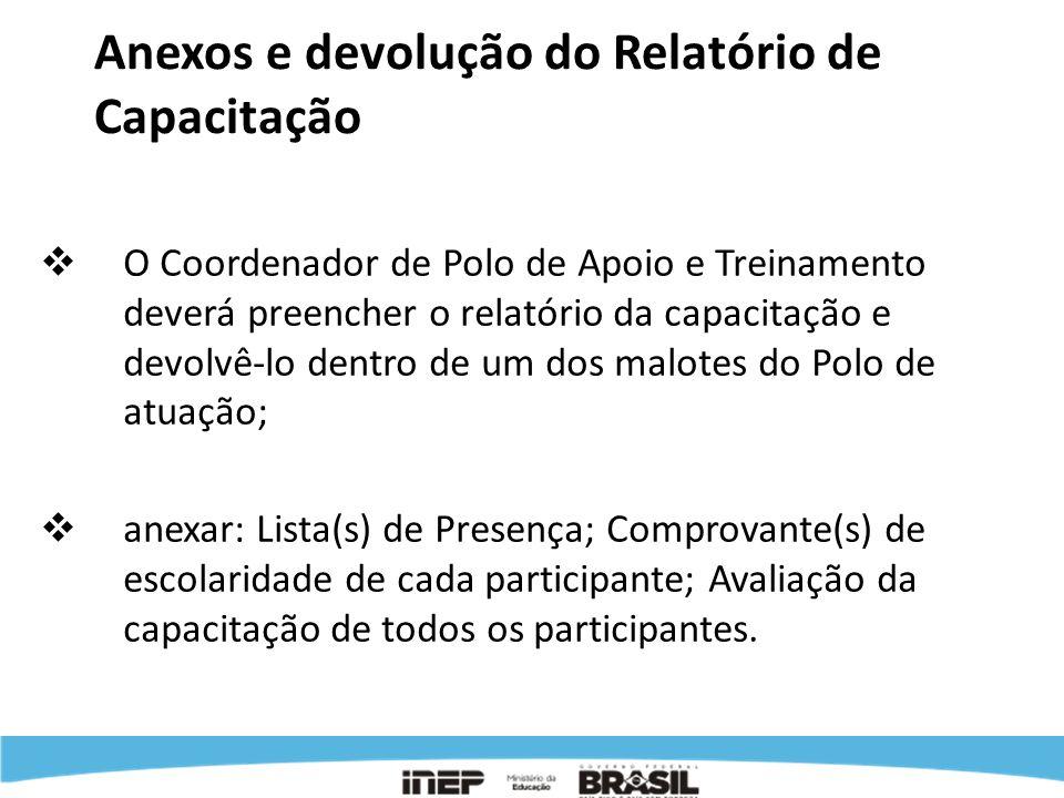 Anexos e devolução do Relatório de Capacitação O Coordenador de Polo de Apoio e Treinamento deverá preencher o relatório da capacitação e devolvê-lo d