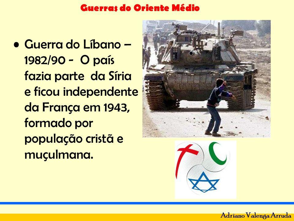 Guerras do Oriente Médio Adriano Valenga Arruda Guerra do Líbano – 1982/90 - O país fazia parte da Síria e ficou independente da França em 1943, forma