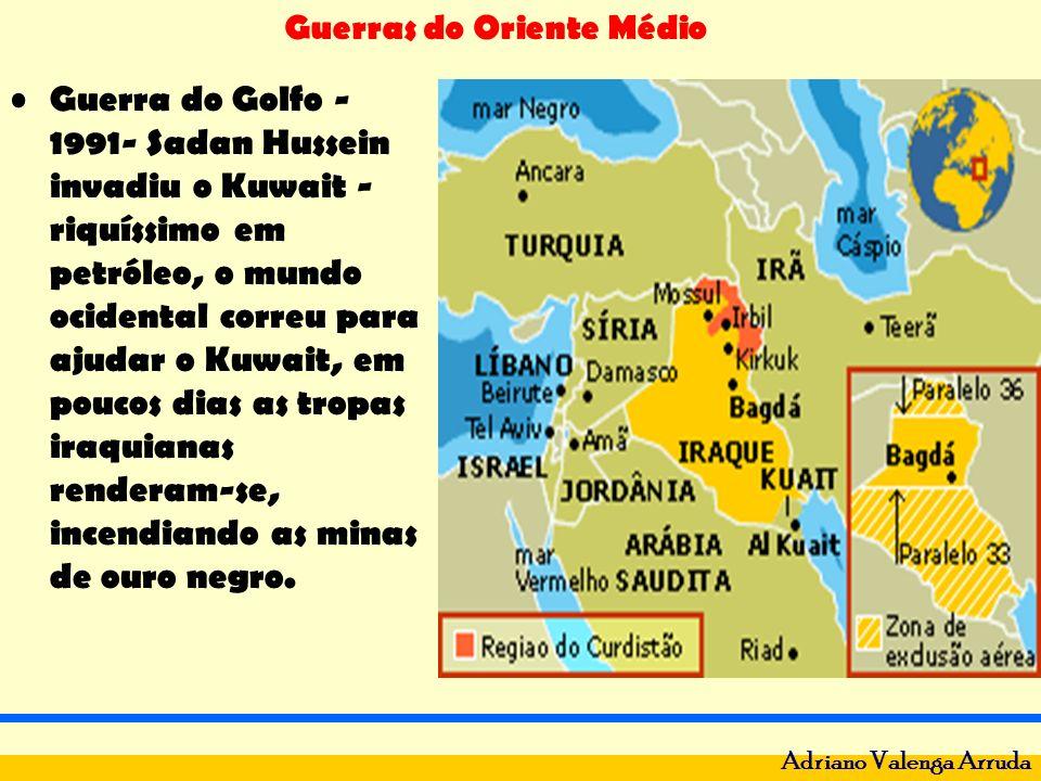 Guerras do Oriente Médio Adriano Valenga Arruda Guerra do Golfo - 1991- Sadan Hussein invadiu o Kuwait - riquíssimo em petróleo, o mundo ocidental cor