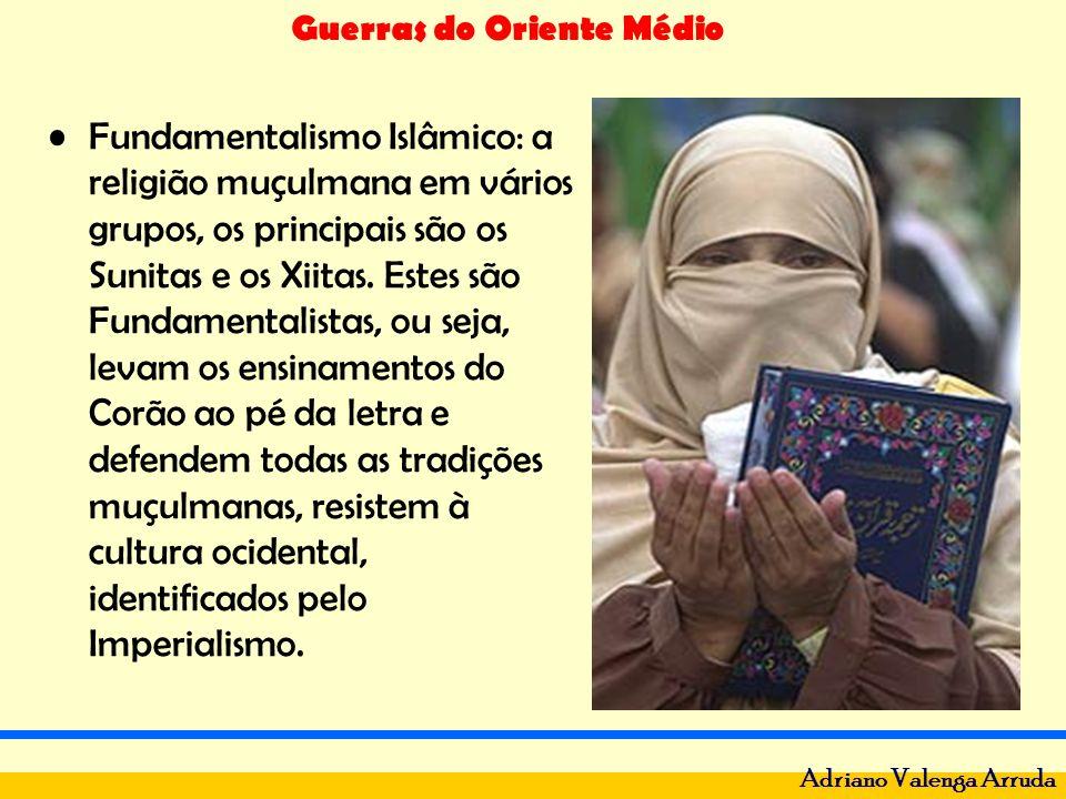 Guerras do Oriente Médio Adriano Valenga Arruda Fundamentalismo Islâmico: a religião muçulmana em vários grupos, os principais são os Sunitas e os Xii