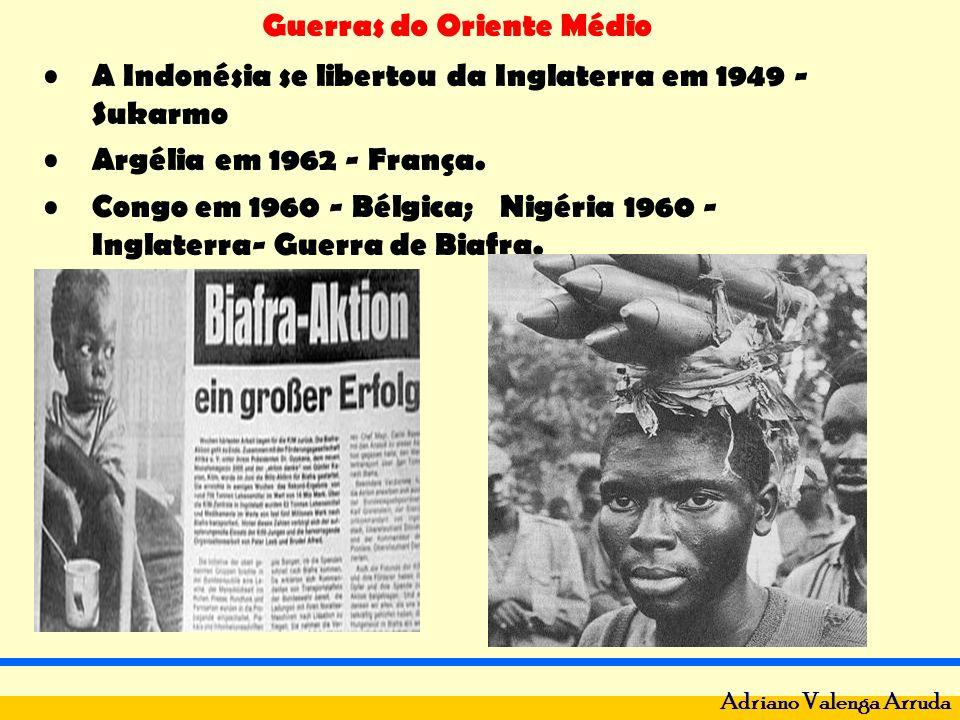 Guerras do Oriente Médio Adriano Valenga Arruda A Indonésia se libertou da Inglaterra em 1949 - Sukarmo Argélia em 1962 - França. Congo em 1960 - Bélg