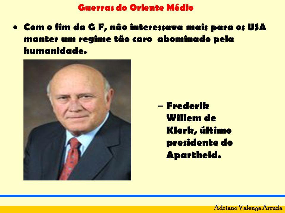 Guerras do Oriente Médio Adriano Valenga Arruda Com o fim da G F, não interessava mais para os USA manter um regime tão caro abominado pela humanidade