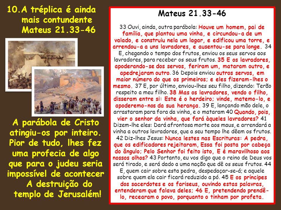 Mateus 21.33-46 33 Ouvi, ainda, outra parábola: Houve um homem, pai de família, que plantou uma vinha, e circundou-a de um valado, e construiu nela um