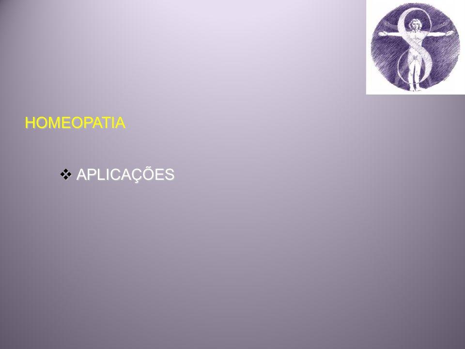 HOMEOPATIA HOMEOPATIA APLICAÇÕES APLICAÇÕES