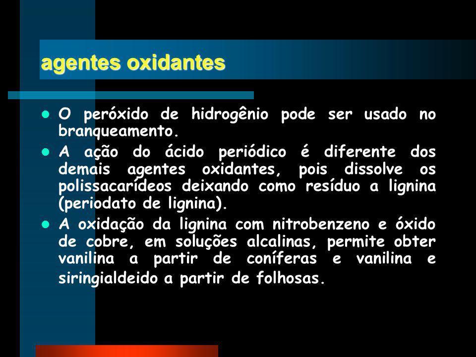 agentes oxidantes O peróxido de hidrogênio pode ser usado no branqueamento. A ação do ácido periódico é diferente dos demais agentes oxidantes, pois d