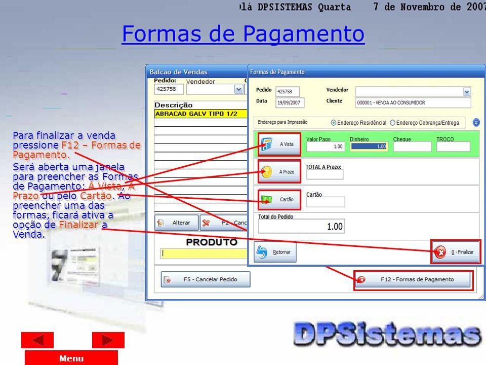 Desconto Menu Para dar um Desconto na venda, pressione F9 – Desconto, que contém dois campos para Desconto em Percentual ou em Valor.