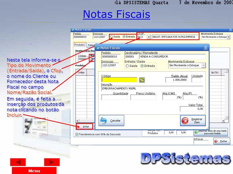 Para Inclusão de uma Nota Fiscal, clique no botão Incluir. Se desejar alterar seleciona a Nota e clica no botão Alterar. Para excluir, também selecion