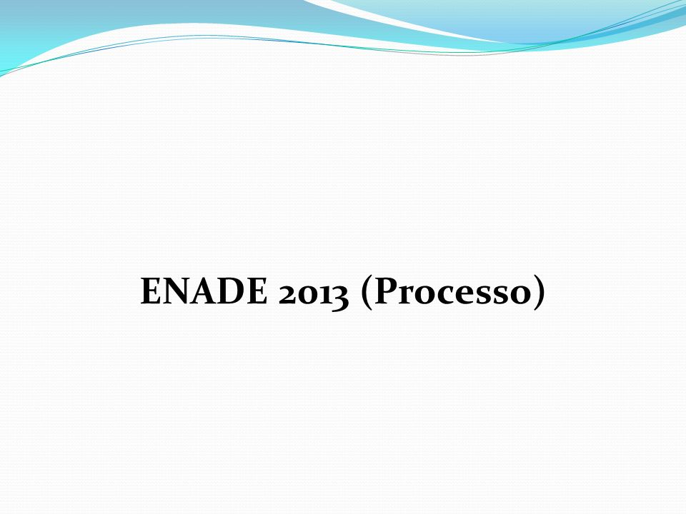 ENADE 2013 (Processo)