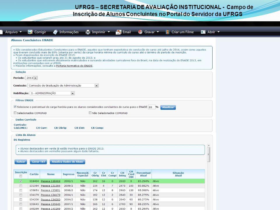 UFRGS – SECRETARIA DE AVALIAÇÃO INSTITUCIONAL - Campo de Inscrição de Alunos Concluintes no Portal do Servidor da UFRGS