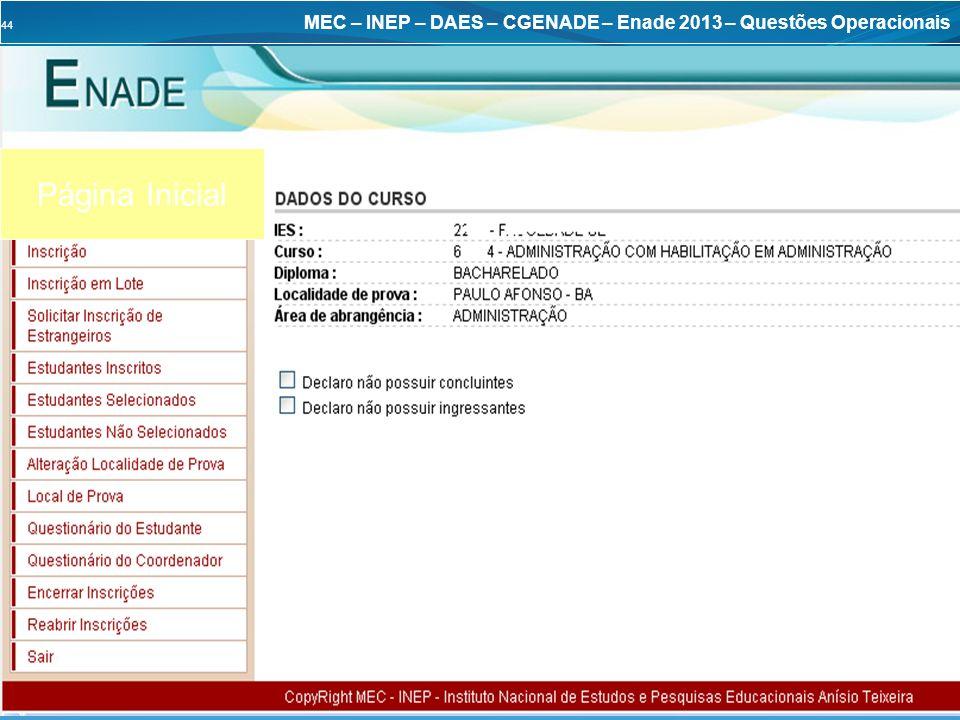 44 MEC – INEP – DAES – CGENADE – Enade 2013 – Questões Operacionais Página Inicial