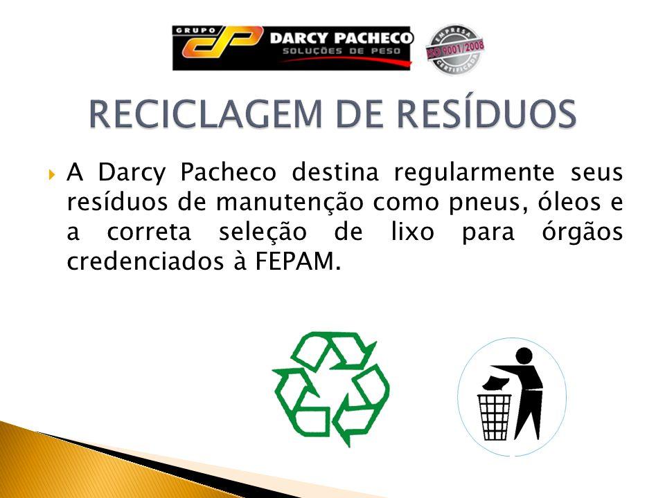 A Darcy Pacheco destina regularmente seus resíduos de manutenção como pneus, óleos e a correta seleção de lixo para órgãos credenciados à FEPAM.