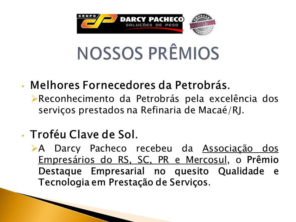 Melhores Fornecedores da Petrobrás. Reconhecimento da Petrobrás pela excelência dos serviços prestados na Refinaria de Macaé/RJ. Troféu Clave de Sol.