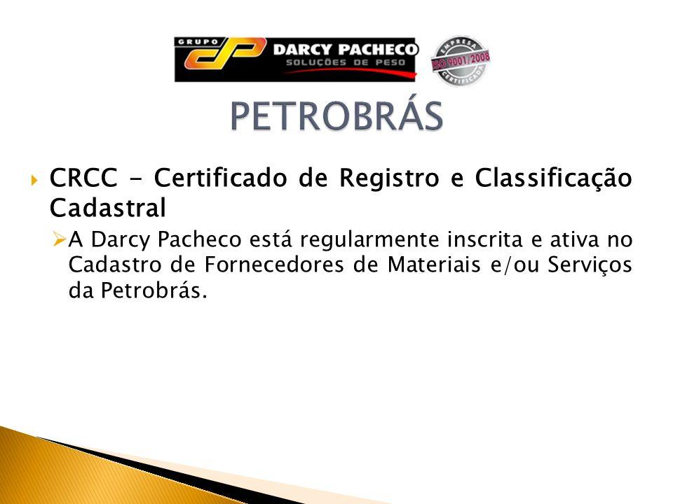 CRCC - Certificado de Registro e Classificação Cadastral A Darcy Pacheco está regularmente inscrita e ativa no Cadastro de Fornecedores de Materiais e